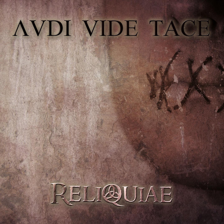 RELIQUIAE Audi Vide Tace